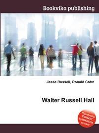 Walter Russell Hall