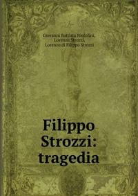Filippo Strozzi: tragedia