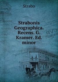 Strabonis Geographica. Recens. G. Kramer. Ed. minor