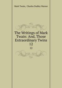 The Writings of Mark Twain: And, Those Extraordinary Twins