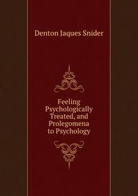 Feeling Psychologically Treated, and Prolegomena to Psychology