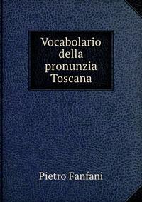 Vocabolario della pronunzia Toscana