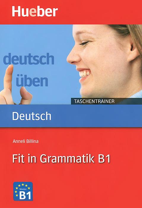 Deutsch Uben: Taschentrainer: Fit in Grammatik B1
