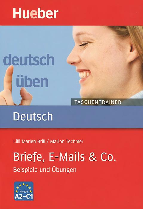 Deutsch Uben: Taschentrainer: Briefe, E-Mails & Co