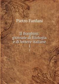 Il Borghini: giornale di filologia e di lettere italiane