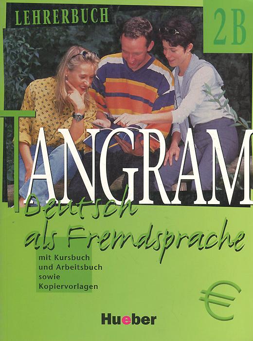 Tangram 2B: Deutsch als Fremdsprache: Lehrerbuch
