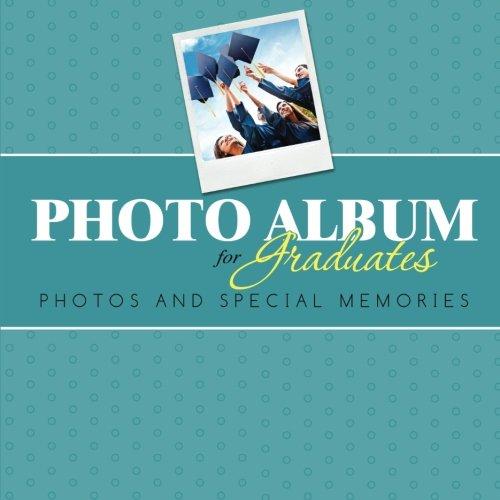 Photo Album for Graduates: Photos and Special Memories