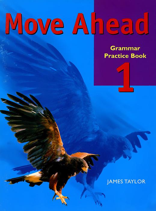 Move Ahead: Grammar Practice Book: Level 1