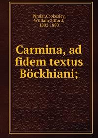 Carmina, ad fidem textus Bockhiani;