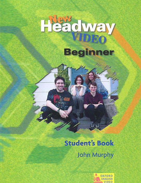 New Headway Video Beginner: Student's Book
