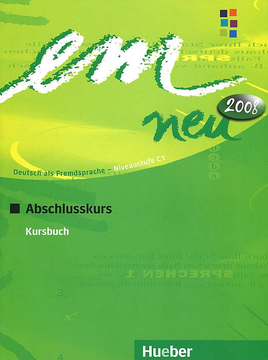 Em neu 2008: Abschlusskurs: Kursbuch