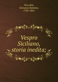 Vespro Siciliano, storia inedita;