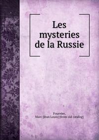 Les mysteries de la Russie