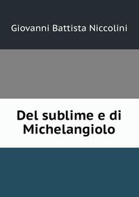 Del sublime e di Michelangiolo