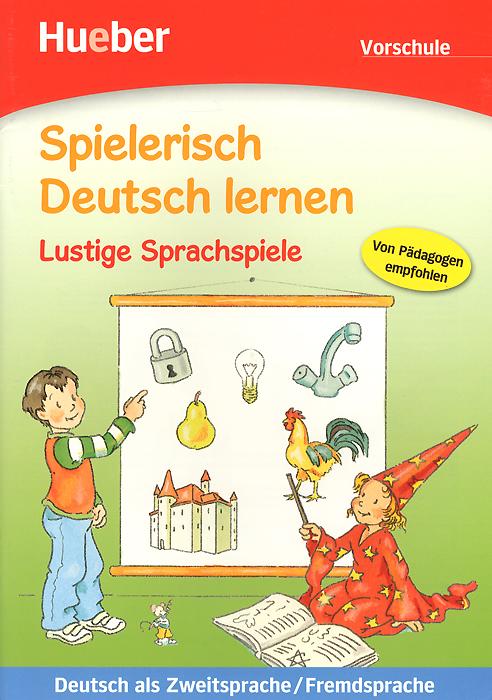 Spielerisch Deutsch Lernen: Lustige Sprachspiele