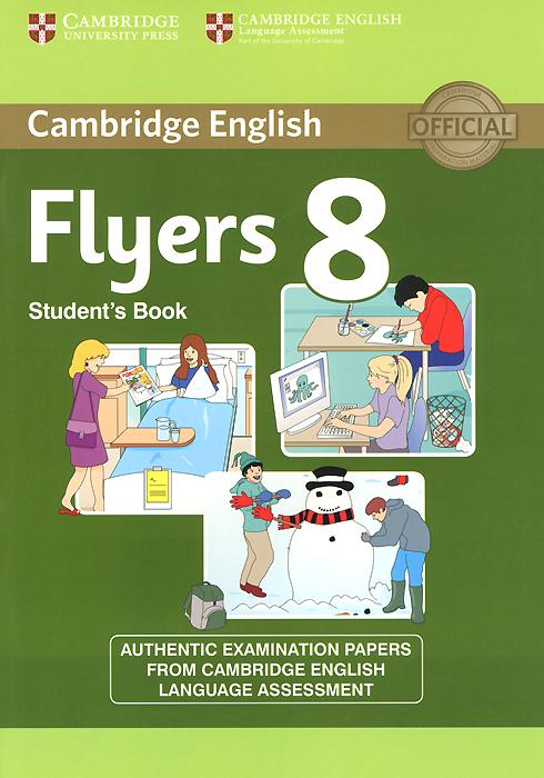 Cambridge English: 8 Flyers: Student's Book