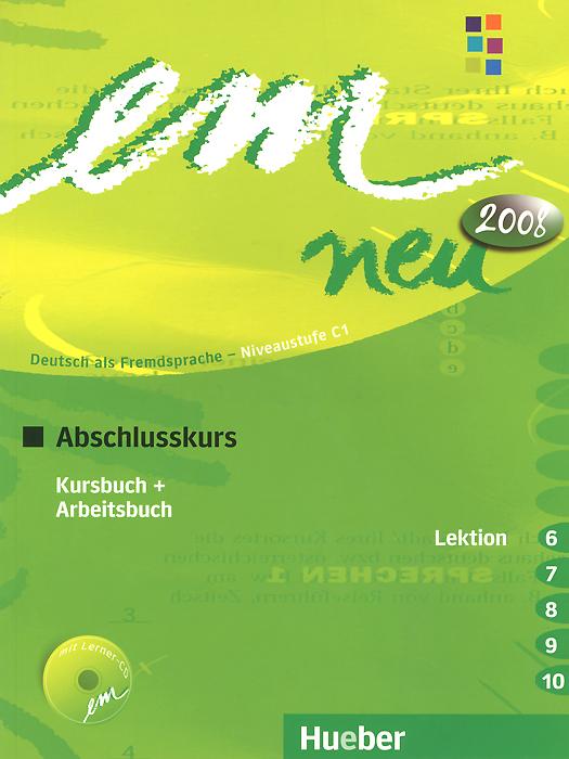 Em Neu 2008: Abschlusskurs in Zwei Banden: Lektion 6-10: Kursbuch und Arbeitsbuch (+ CD-ROM)