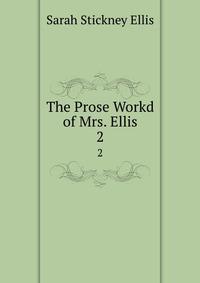 The Prose Workd of Mrs. Ellis