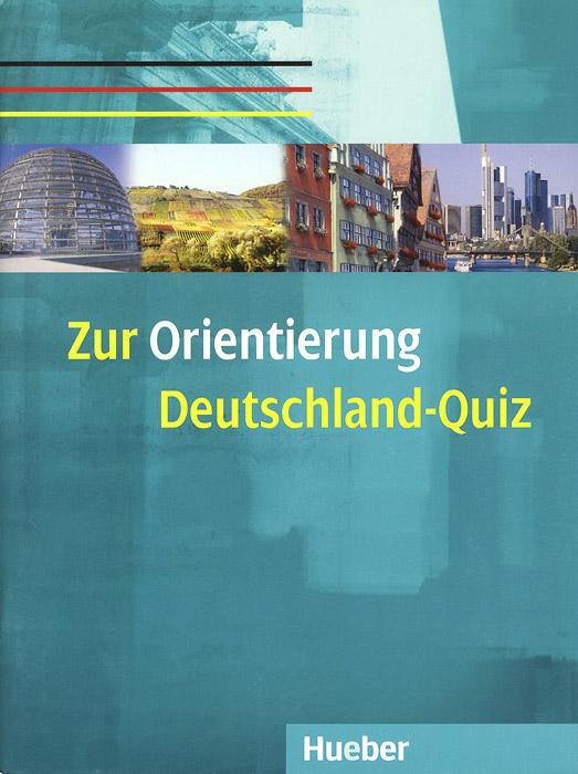 Zur Orientierung: Deutschland-Quiz