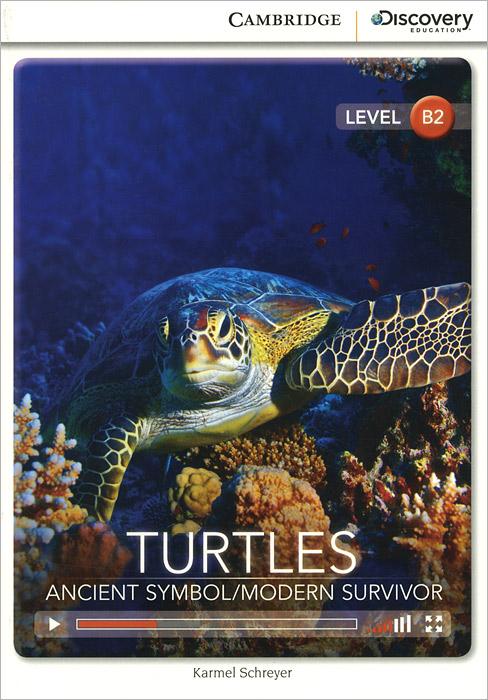 Turtles: Ancient Symbol / Modern Survivor: Upper Intermediate Book with Online Access