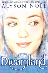 Книга A Riley Bloom Novel: Dreamland. Alyson Noel