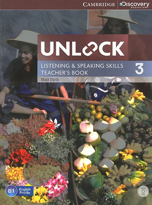 Unlock: Level 3: Listening and Speaking Skills: Teacher's Book (+ DVD-ROM)