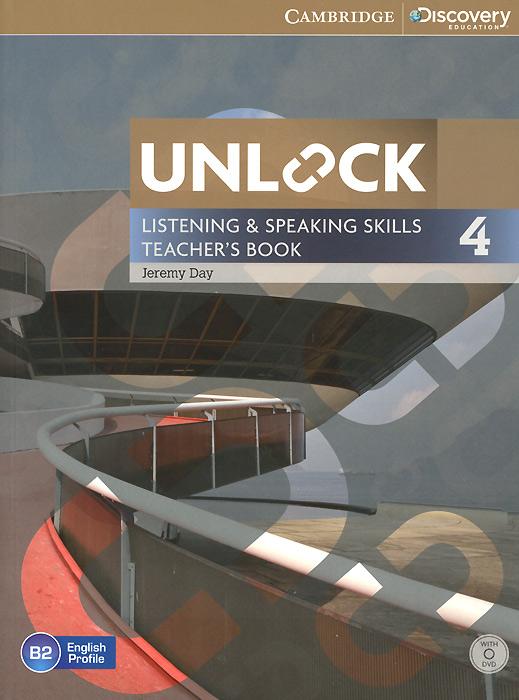 Unlock: Level 4: Listening and Speaking Skills: Teacher's Book (+ DVD-ROM)