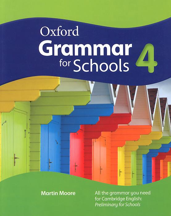 Oxford Grammar for Schools: 4