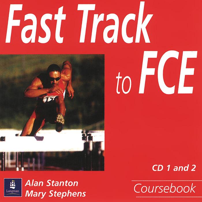 Fast Track to FCE (аудиокнига на 2 CD)
