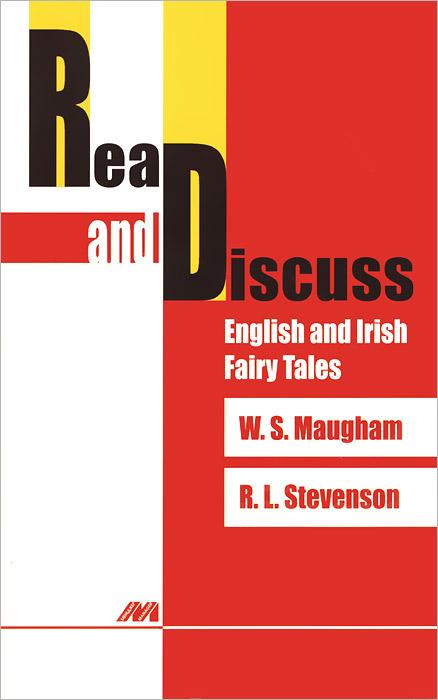 Read and Discuss: English and Irish fairy Tales /Тексты для чтения и обсуждения. Волшебные сказки и др. Учебное пособие
