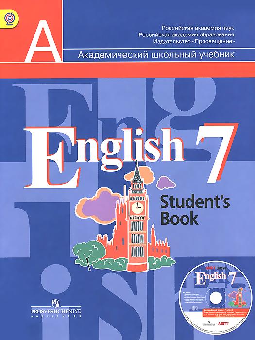 English 7: Students Book / Английский язык. 7 класс. Учебник (+ CD-ROM)12296407Учебник является основным компонентом учебно-методического комплекта АНГЛИЙСКИЙ ЯЗЫК и предназначен для учащихся 7 класса общеобразовательных организаций. Задания учебника направлены на тренировку учащихся во всех видах речевой деятельности (аудировании, говорении, чтении и письме) и обеспечивают гармоничный переход к завершающему этапу обучения в основной школе. Учебник также предусматривает участие школьников в проектной деятельности и в учебно-исследовательской работе с использованием мультимедийных ресурсов и компьютерных технологий. Содержание учебника соответствует требованиям Федерального государственного образовательного стандарта основного общего образования.