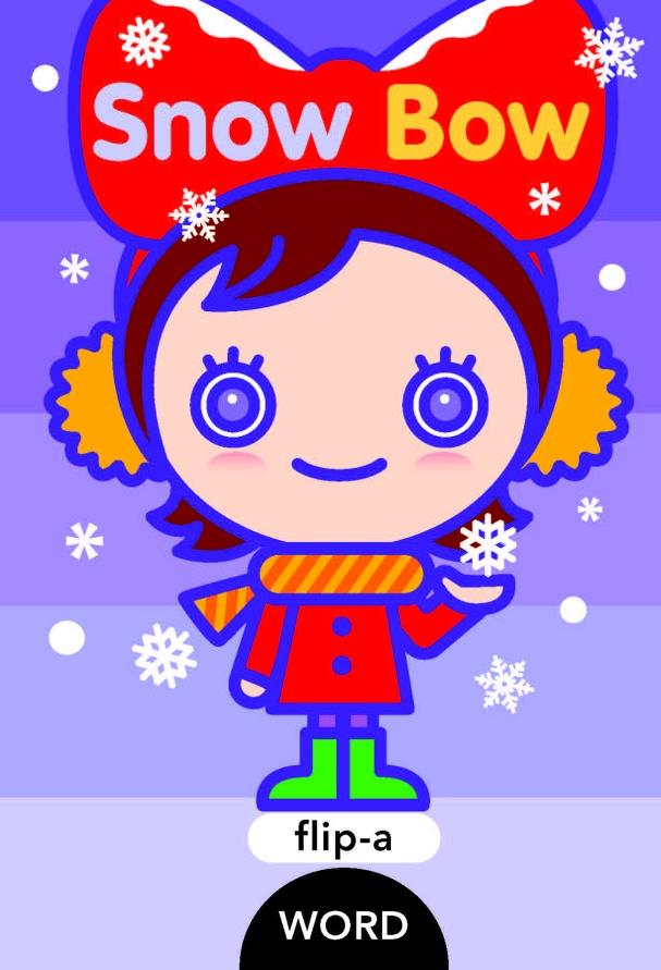 FLIP-A-WORD: SNOW BOW