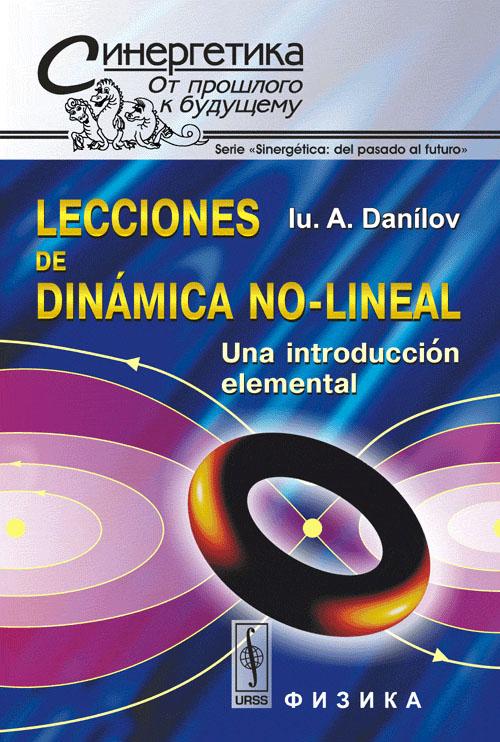 Lecciones de dinamica no-lineal: Una introduccion elemental