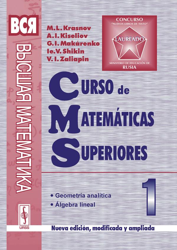 Curso de matematicas superiors: Tomo 1: Geometria analitica: Algebra lineal
