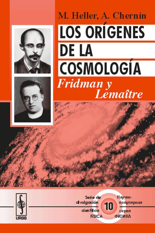 Los origenes de la cosmologia: Fridman y Lemaitre