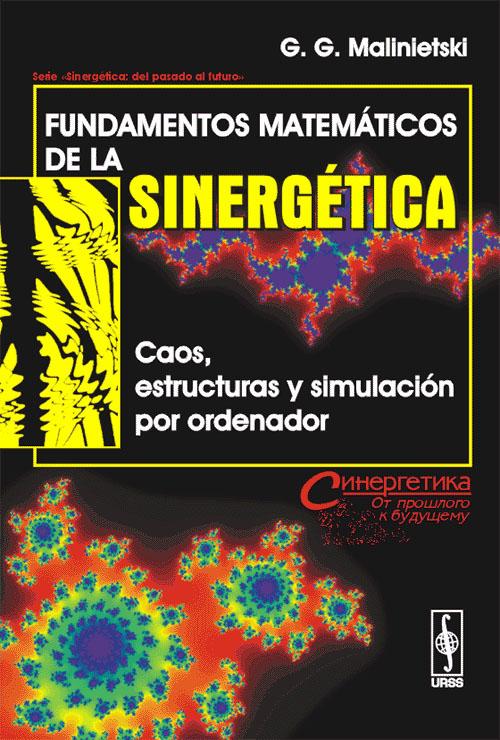 Fundamentos matematicos de la sinergetica: Caos, estructuras y simulacion por ordenador