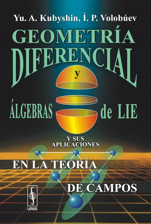 Geometria diferencial y algebras de Lie y sus aplicaciones en la teoria de campos