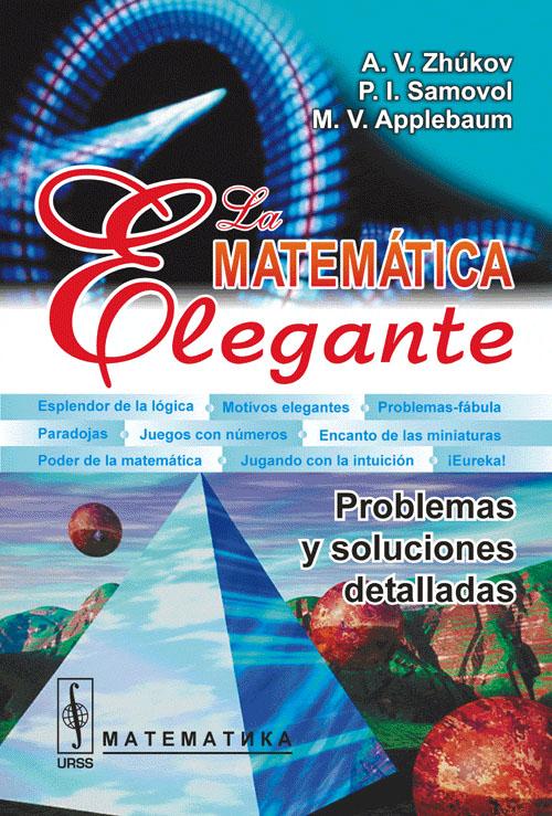 La matematica elegante: Problemas y soluciones detalladas