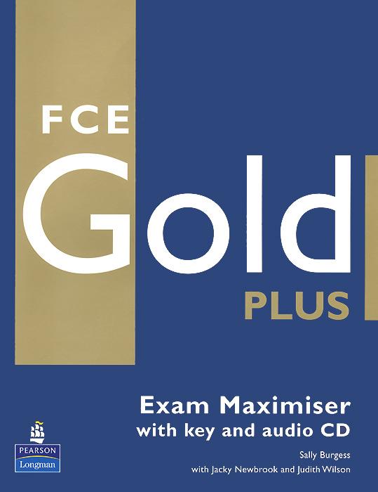 Fce Gold Plus: Exam Maximiser with Key (+ 2 CD-ROM)