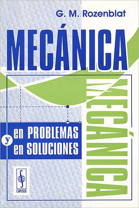 Mecanica en problemas y en soluciones