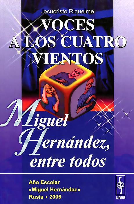 Voces a los cuatro vientos: Miguel Hernandez, entre todos