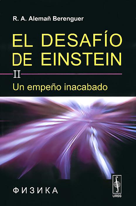 El desafio de Einstein: Volumen II: Un empeno inacabado
