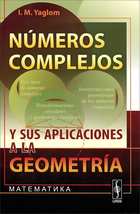Numeros complejos y sus aplicaciones a la geometria