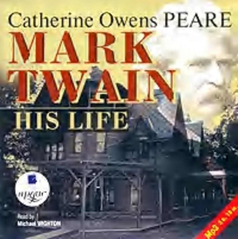 Mark Twain: His Life