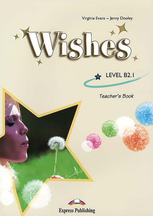 Wishes B2.1: Teacher's Book
