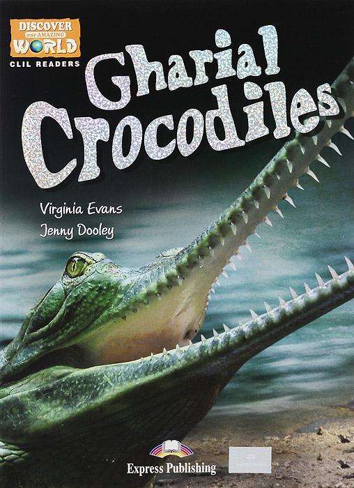 Gharial Crocodiles: Reader: Level B1
