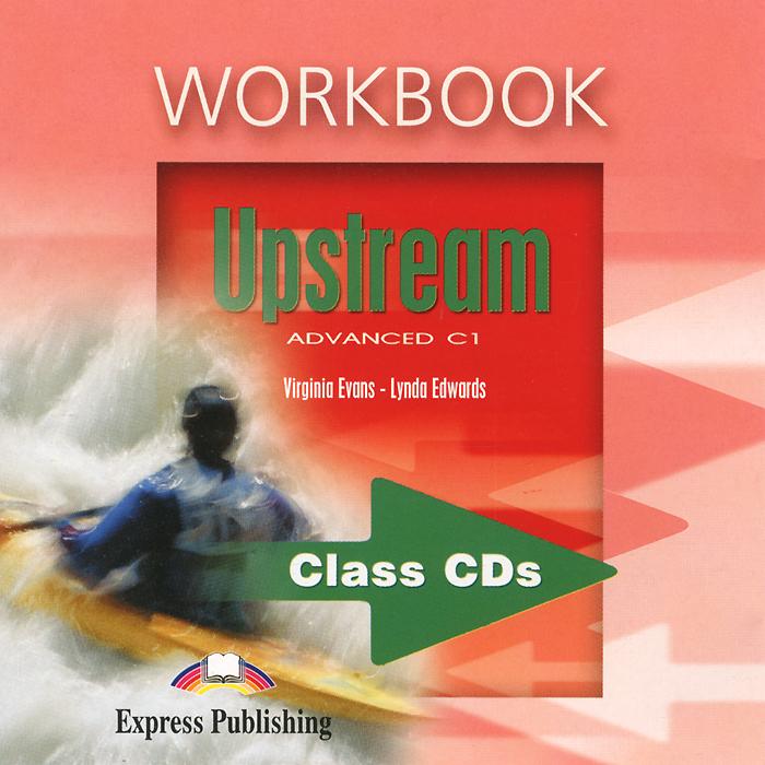 Upstream: Advanced C1: Workbook: Class CDs (аудиокурс на 2 CD)