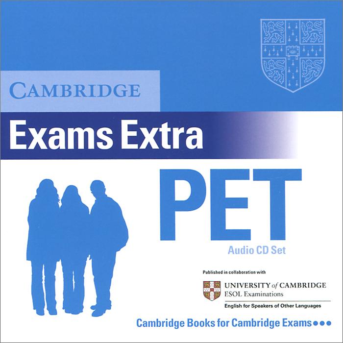 Cambridge Exams Extra: Pet (аудиокурс на 2 CD)