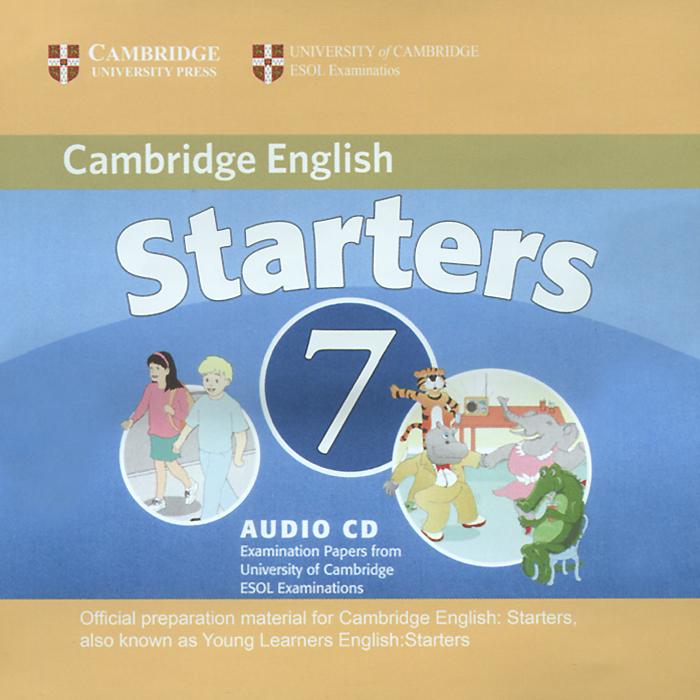 Cambridge English 7: Starters (аудиокурс на CD)