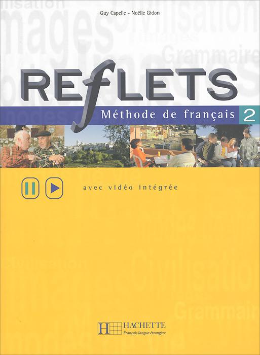 Reflets 2: Methode de francais: Avec video integree
